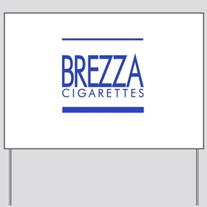 BREZZA Yard Sign