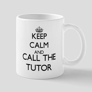 Keep calm and call the Tutor Mugs