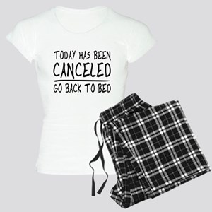 Today has been canceled. Go back to bed Pajamas