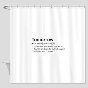 Tomorrow Definition Shower Curtain
