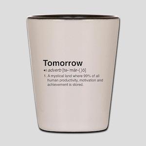 Tomorrow Definition Shot Glass