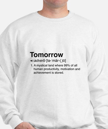 Tomorrow Definition Sweatshirt