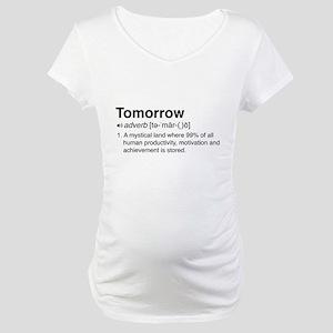 Tomorrow Definition Maternity T-Shirt