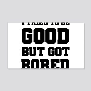 I Tried To Be Good But Got Bored Wall Decal