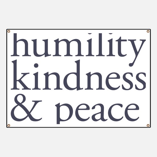 humility, kindness and peace Banner