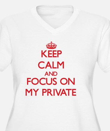 Keep Calm and focus on My Private Plus Size T-Shir