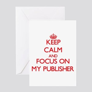 Keep Calm and focus on My Publisher Greeting Cards