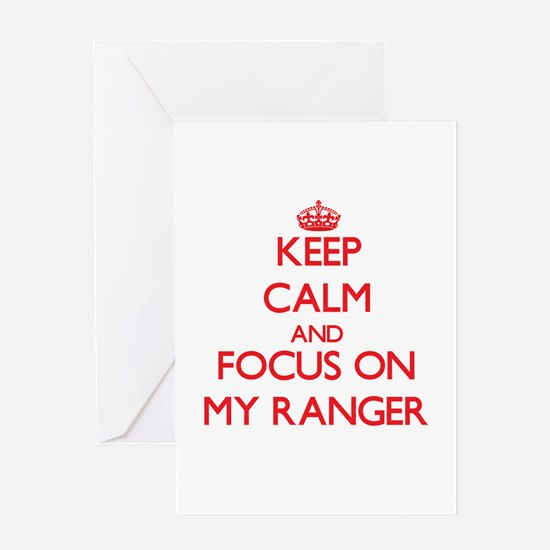 Keep Calm and focus on My Ranger Greeting Cards