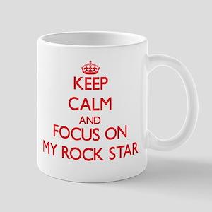 Keep Calm and focus on My Rock Star Mugs