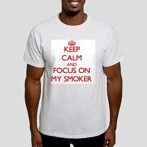 Keep Calm and focus on My Smoker T-Shirt
