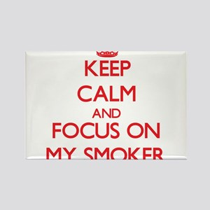Keep Calm and focus on My Smoker Magnets