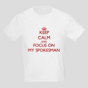Keep Calm and focus on My Spokesman T-Shirt