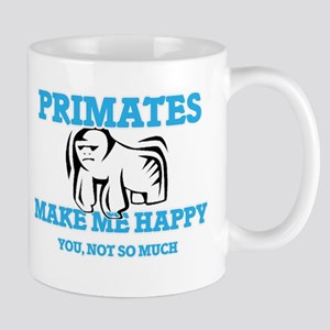 Primates Make Me Happy Mugs