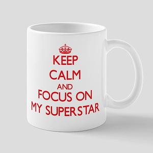Keep Calm and focus on My Superstar Mugs