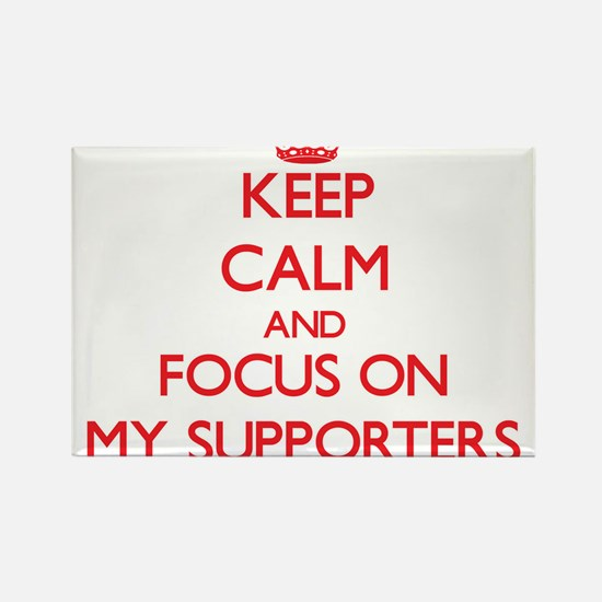 Keep Calm and focus on My Supporters Magnets