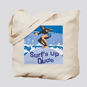 Surf's Up Dude Tote Bag