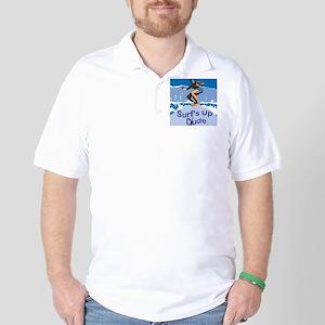 Surf's Up Dude Golf Shirt