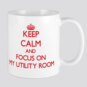 Keep Calm and focus on My Utility Room Mugs