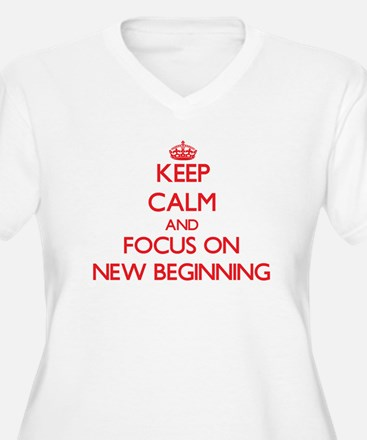 Keep Calm and focus on New Beginning Plus Size T-S