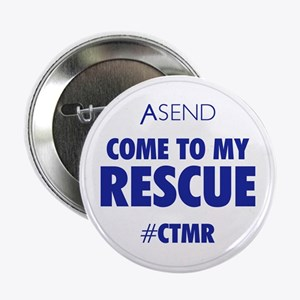 """Come To My Rescue White 2.25"""" Button"""