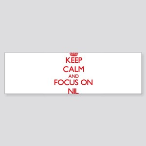 Keep Calm and focus on Nil Bumper Sticker