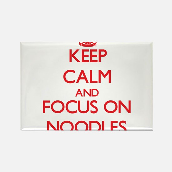 Keep Calm and focus on Noodles Magnets