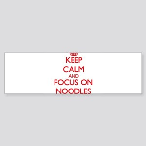 Keep Calm and focus on Noodles Bumper Sticker