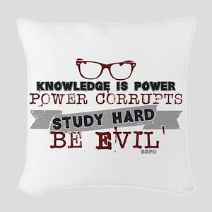 Study Hard Be Evil Woven Throw Pillow
