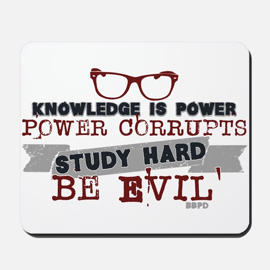 Study Hard Be Evil Mousepad