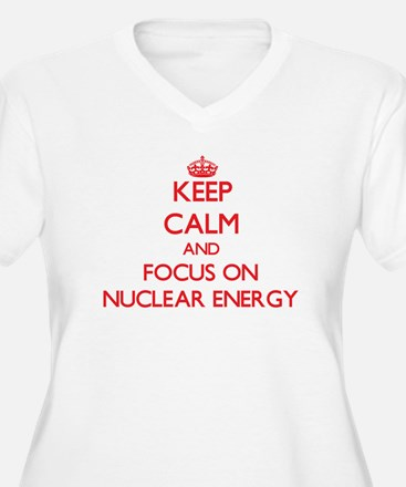 Keep Calm and focus on Nuclear Energy Plus Size T-