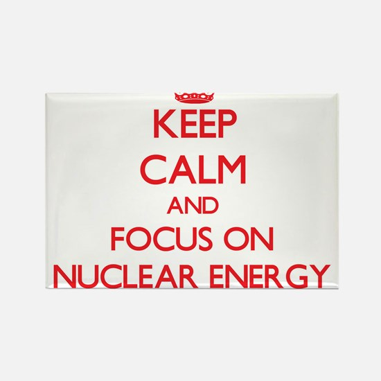 Keep Calm and focus on Nuclear Energy Magnets