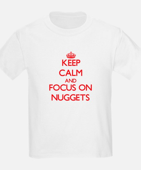 Keep Calm and focus on Nuggets T-Shirt