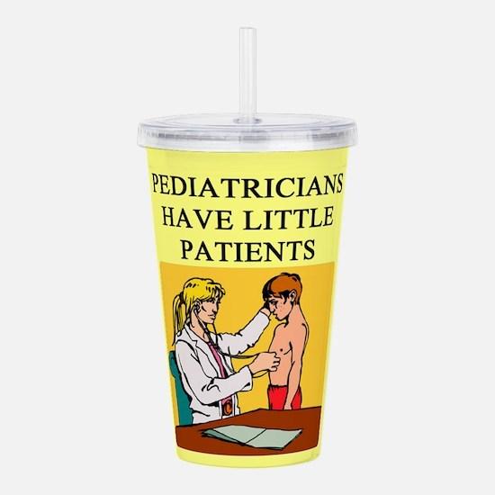 pediatrician joke gifts apparel Acrylic Double-wal