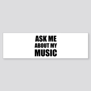 Ask me about my Music Bumper Sticker