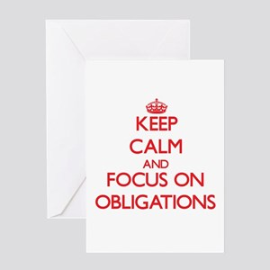 Keep Calm and focus on Obligations Greeting Cards