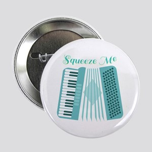 """Squeeze Me 2.25"""" Button"""