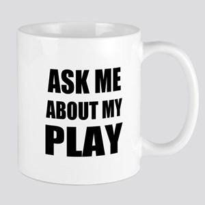 Ask me about my Play Mugs