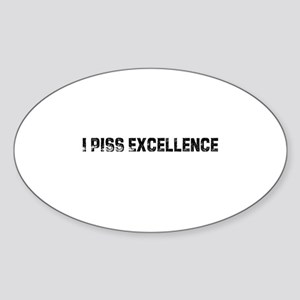 I Piss Excellence Oval Sticker