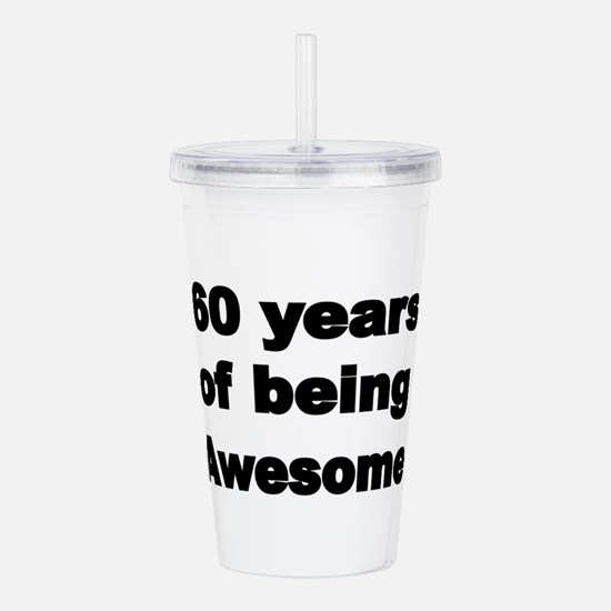 60 years of being Awesome Acrylic Double-wall Tumb