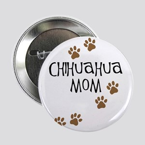 Chihuahua Mom Button