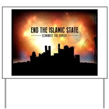End The Islamic State Yard Sign