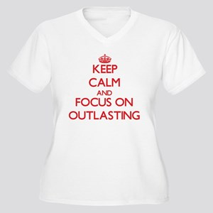 Keep Calm and focus on Outlasting Plus Size T-Shir