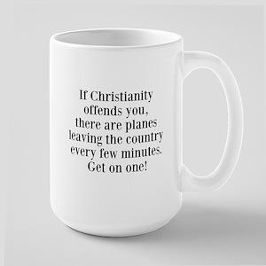If Christianity Offends Large Mug Mugs