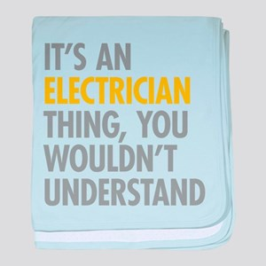 Its An Electrician Thing baby blanket