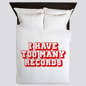 I Have Too Many Records Queen Duvet