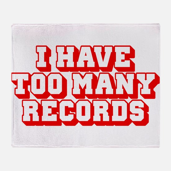 I Have Too Many Records Throw Blanket