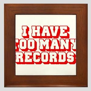 I Have Too Many Records Framed Tile