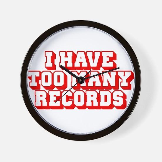 I Have Too Many Records Wall Clock