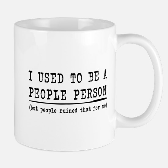 I Used To Be A People Person (but people ruined th