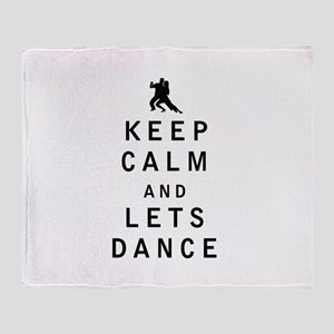 Keep Calm and Lets Dance Throw Blanket